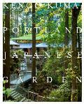 Kengo Kuma & the Portland Japanese Garden