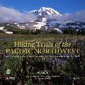 Hiking Trails of the Pacific Northwest Northern California Oregon Washington Southwestern British Columbia