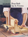 Shop Built Jigs & Fixtures Woodsmith Cus