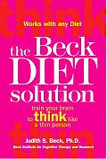 Beck Diet Solution Train Your Brain to Think Like a Thin Person