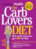 The Carb Lovers Diet: Eat What You Love, Get Slim for Life!