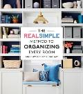 Organize Every Room The Real Simple Method for a Well Ordered Home