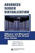 Advanced Server Virtualization VMware & Microsoft Platforms in the Virtual Data Center