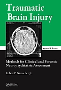 Traumatic Brain Injury Methods for Clinical & Forensic Neuropsychiatric Assessment 2nd Edition