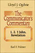 Communicators Commentary 1 2 3 John Revelation
