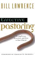 Effective Pastoring Giving Vision Direction & Care to Your Church