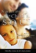 Nurturing Your Child's Soul: 10 Keys to Helping Your Child Grow in Faith