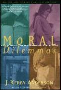Moral Dilemmas Biblical Perspectives On