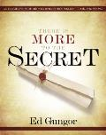 There Is More to the Secret An Examination of Rhonda Byrnes Bestselling Book The Secret
