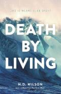 Death by Living Life Is Meant to Be Spent