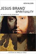 Jesus Brand Spirituality He Wants His Religion Back