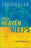 When Heaven Weeps 02 Martyrs Song Series