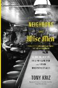 Neighbors & Wise Men Sacred Encounters in a Portland Pub & Other Unexpected Places
