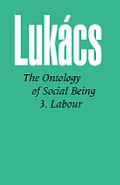 Ontology of Social Being Vol. 3: Labour