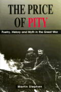 Price Of Pity Poetry History & Myth In The Gtreat War