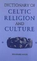 Dictionary of Celtic Religion & Culture
