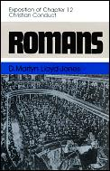 Romans An Exposition Of Chapter 12 Chris