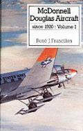 Mcdonnell Douglas Aircraft Since 1920 Volume 1