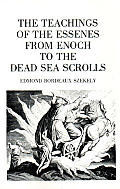 Teachings of the Essenes From Enoch to the Dead Sea Scrolls