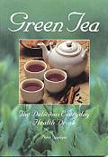 Green Tea The Delicious Everyday Health