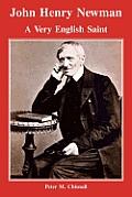 John Henry Newman: A Very English Saint