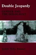 Double Jeopardy Gender & The Holocaust