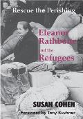 Rescue the Perishing Eleanor Rathbone & The Refugees