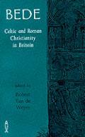 Bede Celtic & Roman Christianity In Brit