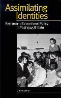 Assimilating Identities: Racism and Educational Policy in Post 1945 Britain