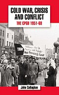 Cold War, Crisis and Conflict: The Cpgb 1951-68