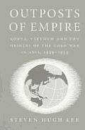 Outposts Of Empire Korea Vietnam & The O