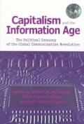 Capitalism & the Information Age Capitalism & the Information Age The Political Economy of the Global Communication Revolutionthe Political Econo