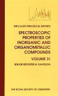 Spectroscopic Properties of Inorganic and Organometallic Compounds: Volume 31