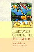 Everyones Guide To The Hereafter
