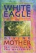 White Eagle On Divine Mother