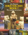 Have You Any Wool The Creative Use Of
