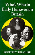 Whos Who In Early Hanoverian Britain