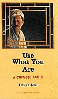 Use What You Are