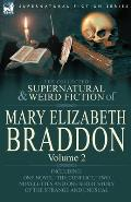 The Collected Supernatural and Weird Fiction of Mary Elizabeth Braddon: Volume 2-Including One Novel 'The Conflict, ' Two Novelettes and One Short Sto