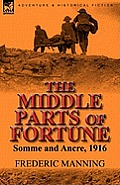 The Middle Parts of Fortune: Somme and Ancre, 1916