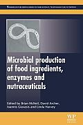 Microbial Production of Food Ingredients, Enzymes and Nutraceuticals