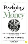 The Psychology of Money Timeless Lessons on Wealth Greed & Happiness