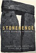 Stonehenge Exploring the Greatest Stone Age Mystery