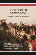 Trysts with Democracy: Political Practice in South Asia