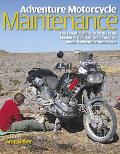 Haynes Adventure Motorcycle Maintenance Manual: The Essential Guide to the Skills Needed to Maintain and Prepare a Modern Adventure Motorcycle