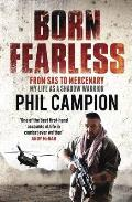 Born Fearless: From Kids' Home To Sas To Pirate Hunter - My Life As a Shadow Warrior