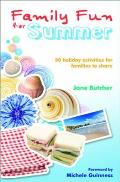 Family Fun for Summer: 30 Holiday Activities for Families To Share