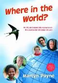 Where in the World?: an Re and Assembly Resource on the Worldwide Christian Church