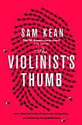 Violinists Thumb & Other Extraordinary True Stories Written by Our Genetic Code