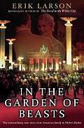In the Garden of Beasts Love & Terror in Hitlers Berlin